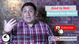 Message: God is not beyond our reach!